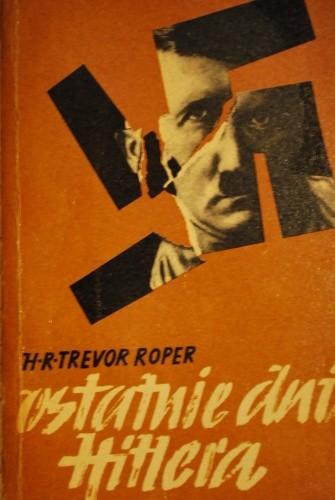 Okładka książki Ostatnie dni Hitlera