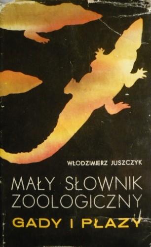 Okładka książki Mały słownik zoologiczny: Gady i płazy