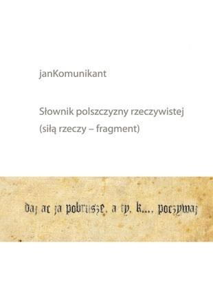 Okładka książki Słownik polszczyzny rzeczywistej (siłą rzeczy fragment)