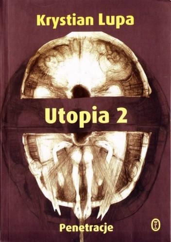 Okładka książki Utopia 2, cz. 1. Penetracje