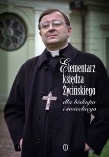 Okładka książki Elementarz księdza Życińskiego dla biskupa i świeckiego