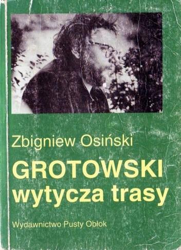 Okładka książki Grotowski wytycza trasy. Studia i szkice