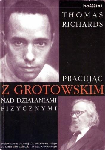 Okładka książki Pracując z Grotowskim nad działaniami fizycznymi