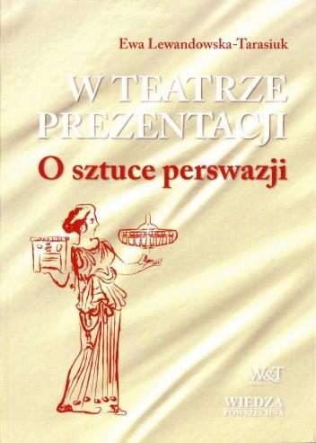Okładka książki W teatrze prezentacji. O sztuce perswazji