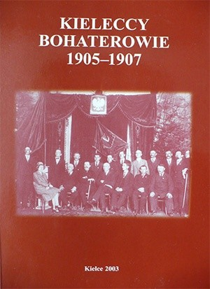 Okładka książki Kieleccy bohaterowie 1905-1907