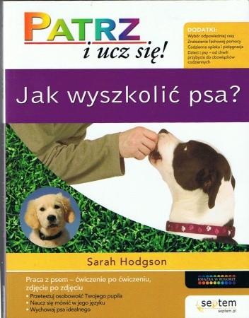 Okładka książki Patrz i ucz się! Jak wyszkolić psa?