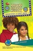Okładka książki High School Musical. Opowieści z East High 3. Siła Poezji