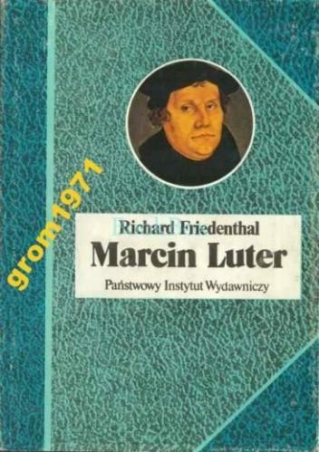 Okładka książki Marcin Luter. Jego życie i czasy