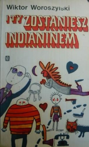 Okładka książki I ty zostaniesz Indianinem