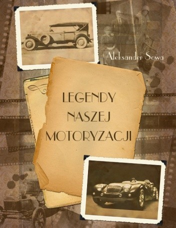 Okładka książki Legendy naszej motoryzacj