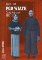 Pod wiatr. Czang Kaj-szek 1887-1975