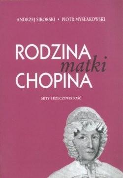 Okładka książki Rodzina matki Chopina:mity i rzeczywistość