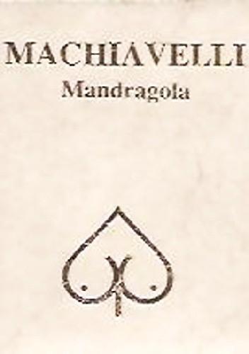 Okładka książki Mandragola czyli napój zapładniający