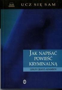 Okładka książki Jak napisać powieść kryminalną