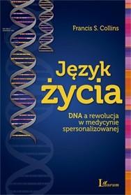 Okładka książki Język życia. DNA a rewolucja w medycynie spersonalizowanej
