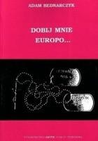 Dobij mnie Europo... Wspomnienia z Wojny Bałkańskiej