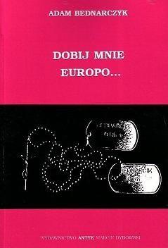 Okładka książki Dobij mnie Europo... Wspomnienia z Wojny Bałkańskiej