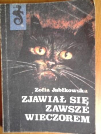 Okładka książki Zjawiał się zawsze wieczorem