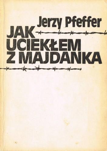 Okładka książki Jak uciekłem z Majdanka