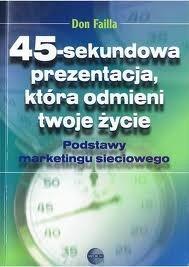 Okładka książki 45-sekundowa prezentacja, która odmieni twoje życie