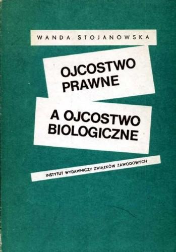 Okładka książki Ojcostwo biologiczne a ojcostwo prawne