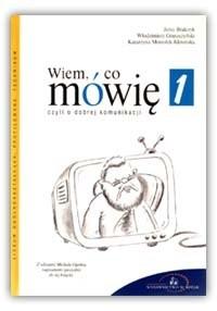 Okładka książki Wiem, co mówię czyli o dobrej komunikacji