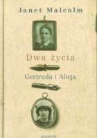 Dwa życia - Gertruda i Alicja