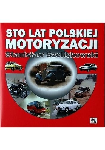 Okładka książki Sto lat polskiej motoryzacji