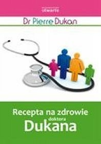 Okładka książki Recepta na zdrowie doktora Dukana