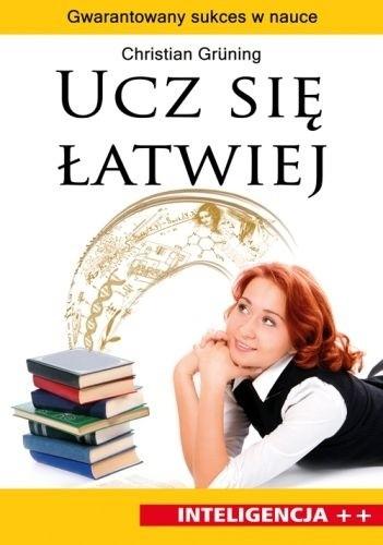 Okładka książki Ucz się łatwiej. Gwarantowany sukces w nauce