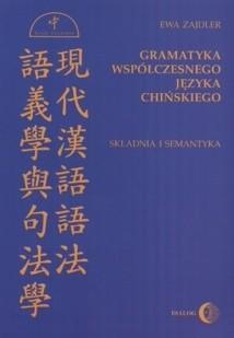 Okładka książki Gramatyka współczesnego języka chińskiego. Składnia i semantyka
