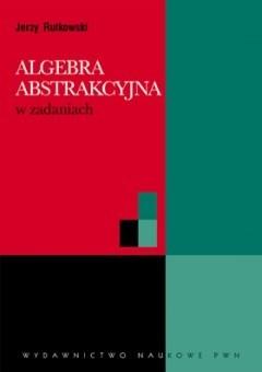 Okładka książki Algebra abstrakcyjna w zadaniach