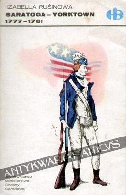 Okładka książki Saratoga - Yorktown, 1777-1781 z dziejów wojny amerykańsko-angielskiej