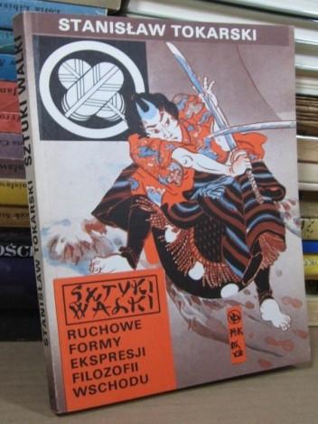 Okładka książki Sztuki walki. Ruchowe formy ekspresji filozofii Wschodu