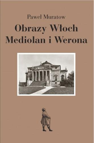 Okładka książki Obrazy Włoch: Mediolan i Werona