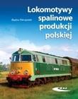 Okładka książki Lokomotywy spalinowe produkcji polskiej
