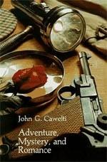 Okładka książki Adventure, Mystery, and Romance: Formula Stories as Art and Popular Culture
