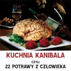 Okładka książki Kuchnia kanibala czyli 22 potrawy z człowieka