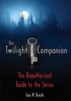 The Twilight Companion - The Unauthorized Guide to the Series