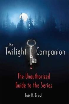 Okładka książki The Twilight Companion - The Unauthorized Guide to the Series