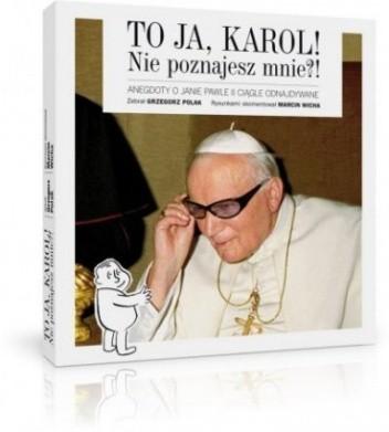 Okładka książki To ja, Karol. Nie poznajesz mnie?!