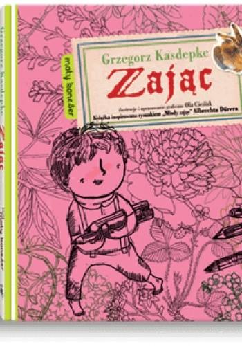 Okładka książki Zając. Książka inspirowana rysunkiem Albrechta Dürera