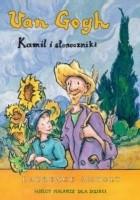Van Gogh, Kamil i słoneczniki