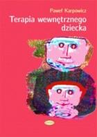 Okładka książki Terapia wewnętrznego dziecka. Leczenie zranionej duszy