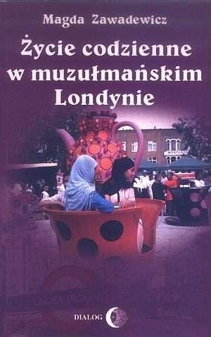 Okładka książki Życie codzienne w muzułmańskim Londynie