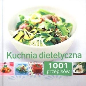 Kuchnia Dietetyczna 1001 Przepisów Praca Zbiorowa 101561