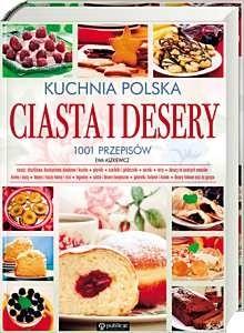 Kuchnia Polska Ciasta I Desery 1001 Przepisów Ewa