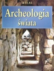 Okładka książki Archeologia świata. Atlas