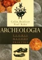 Archeologia. Teorie, metody, praktyka