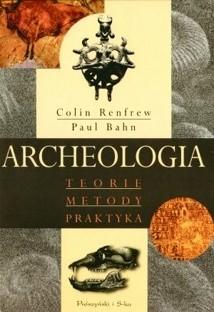 Okładka książki Archeologia. Teorie, metody, praktyka